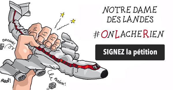Notre-Dame des Landes - On lâche rien : Signez la pétition !